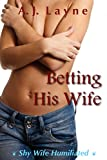 Betting His Wife: Shy Wife Humiliated