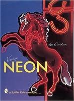Vintage Neon (Schiffer Reference Book)