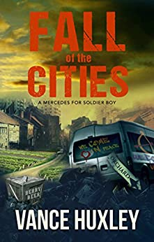 Fall of the Cities: A Mercedes for Soldier Boy by [Vance Huxley]
