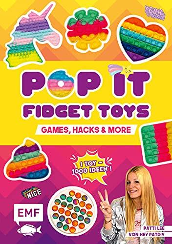Pop it Fidget Toys ― Games, Hacks & more vom YouTube-Kanal Hey PatDIY: 1 Toy, 1000 Ideen: Die besten Spiele, Rezepte, Lern-Hacks und vieles mehr