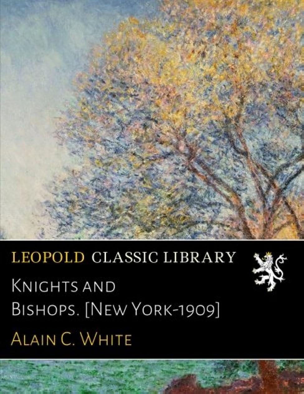 八百屋さんそうひどいKnights and Bishops. [New York-1909]