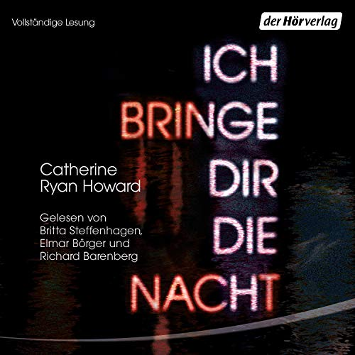 Ich bringe dir die Nacht                   By:                                                                                                                                 Catherine Ryan Howard                               Narrated by:                                                                                                                                 Britta Steffenhagen,                                                                                        Elmar Börger,                                                                                        Richard Barenberg                      Length: 12 hrs and 29 mins     Not rated yet     Overall 0.0
