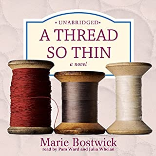 A Thread So Thin     The Cobbled Court Series, Book 3              By:                                                                                                                                 Marie Bostwick                               Narrated by:                                                                                                                                 Pam Ward,                                                                                        Julia Whelan                      Length: 12 hrs and 32 mins     459 ratings     Overall 4.5