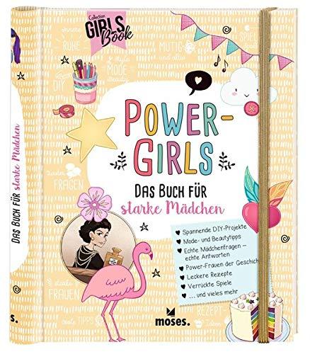 Power-Girls: Das Buch für starke Mädchen ab 8 Jahren| Spielen, Basteln und Spaß in einem Buch