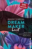 Dream Maker - Lust: Mailand - San Francisco - Montreal (The Dream Maker, Band 2)