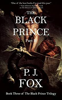 The Black Prince: Part II by [P.J. Fox]