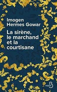 La sirène, le marchand et la courtisane par Imogen Hermes Gowar