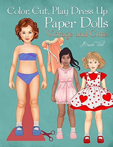 Color, Cut, Play Dress Up Paper Dolls, Vintage and Cute: Fashion Activity Book, Paper Dolls for Scissors Skills and Coloring (Paper Doll Fashion Activity and Coloring Books)