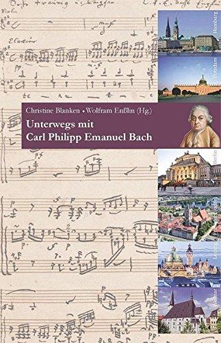 Unterwegs mit Carl Philipp Emanuel Bach: Musikalisch-biografischer Reiseführer zu seinen Lebensstationen