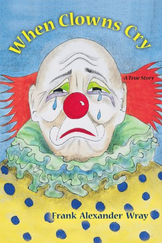 Book: When Clowns Cry by Frank Wray