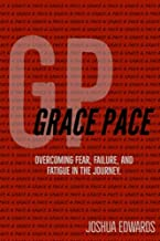 Grace Pace: Overcoming fear, failure, and fatigue in the journey.