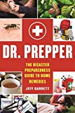 Dr. Prepper: The Disaster Preparedness Guide to Home Remedies (English Edition)