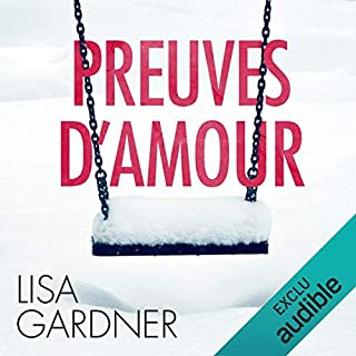 Preuves d'amour     Tessa Leoni 1              Written by:                                                                                                                                 Lisa Gardner                               Narrated by:                                                                                                                                 Bénédicte Charton                      Length: 12 hrs and 26 mins     12 ratings     Overall 4.5