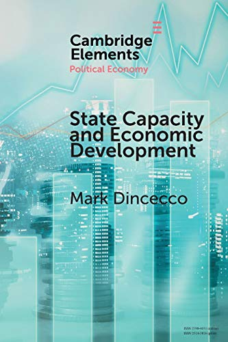 State Capacity and Economic Development: Present and Past (Elements in Political Economy)