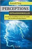 Perceptions extrasensorielles de Russell Targ,Renaud Joseph (Traduction) ( 7 janvier 2014 )