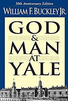 God and Man at Yale  The Superstitions of  Academic Freedom
