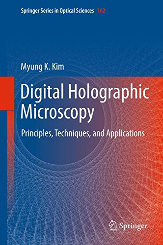 Digital Holographic Microscopy: Principles, Techniques, and Applications (Springer Series in Optical Sciences Book 162)