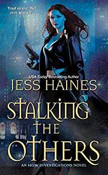 Stalking the Others (H&W Investigations Book 4) by [Jess Haines]