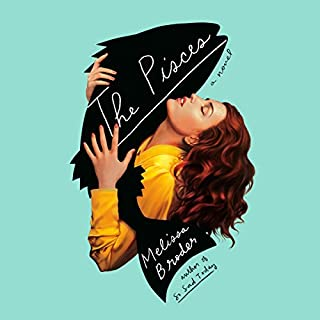 The Pisces     A Novel              Written by:                                                                                                                                 Melissa Broder                               Narrated by:                                                                                                                                 Melissa Broder                      Length: 8 hrs and 20 mins     7 ratings     Overall 2.9