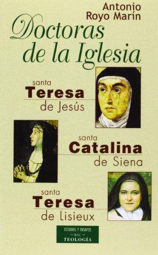 Doctoras de la Iglesia: Santa Teresa de Jesús, Santa Catalina de Siena y Santa Teresa de Lisieux (ESTUDIOS Y ENSAYOS)