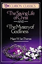 Saving Life of Christ and The Mystery of Godliness, The by Major W. Ian Thomas (1988-08-05)