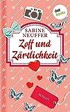 Zoff und Zärtlichkeit: Roman