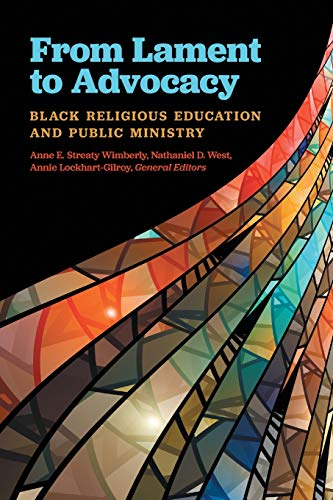 Compare Textbook Prices for From Lament to Advocacy: Black Religious Education and Public Ministry  ISBN 9781945935749 by Streaty Wimberly, Anne E,Lockhart-Gilroy, Annie,West, Nathaniel D
