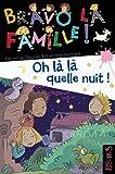 Oh là là quelle nuit ! (Bravo la famille ! t. 6) (French Edition)