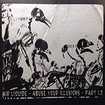 Abuse Your Illusions, Part 1.2