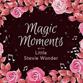 Magic Moments with Little Stevie Wonder