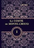 Le comte de Monte-Cristo: Tome 1