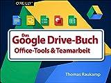 Das Google Drive Buch - Office Tools & Teamarbeit