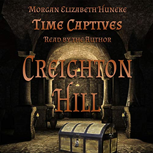 Creighton Hill Audiobook By Morgan Elizabeth Huneke cover art
