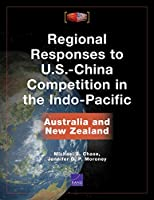 Regional Responses to U.S.-china Competition in the Indo-pacific: Australia and New Zealand