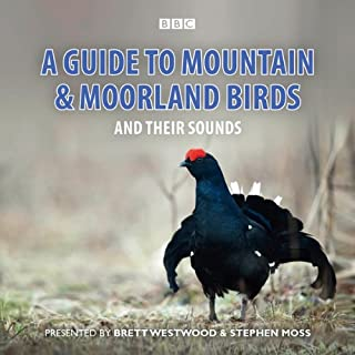 A Guide to Mountain and Moorland Birds                   By:                                                                                                                                 Stephen Moss                               Narrated by:                                                                                                                                 Stephen Moss,                                                                                        Chris Watson,                                                                                        Brett Westwood                      Length: 1 hr and 5 mins     5 ratings     Overall 4.8