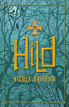 Hild by [Nicola Griffith]