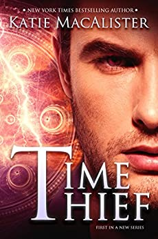 Time Thief (Traveller Series Book 1) by [Katie MacAlister]