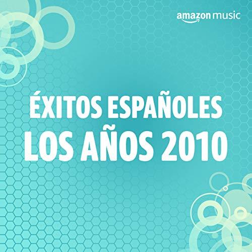 Éxitos españoles de la década de 2010