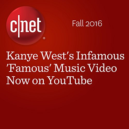 Kanye West's Infamous 'Famous' Music Video Now on YouTube cover art