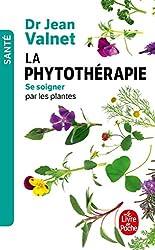 La phytothérapie - Se soigner par les plantes de Jean Valnet