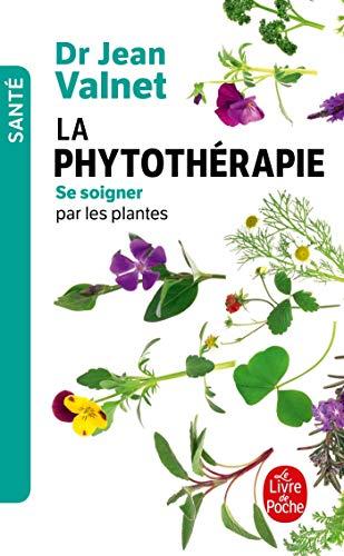 La phytothérapie. Traitement des maladies par les plantes: Traitement des maladie par les plantes