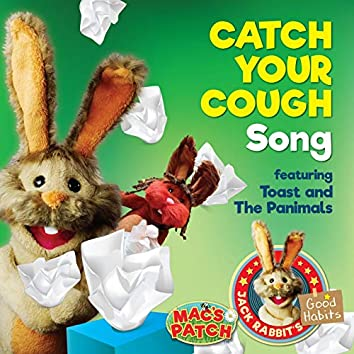 Catch Your Cough Song (feat. Jack Rabbit, Toast, The Panimals)