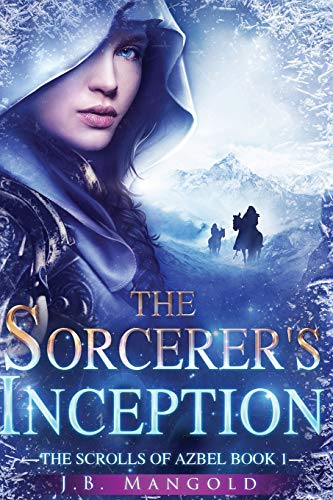 The Sorcerer's Inception: The Scrolls of Azbel Book 1