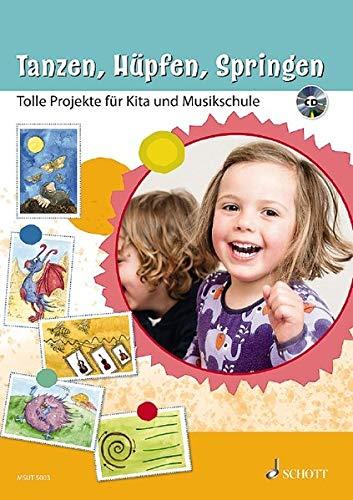 Tanzen, Hüpfen, Springen: Tolle Projekte für Kita und Musikschule. Ausgabe mit CD. (Materialkiste Musik, Spiel und Tanz)