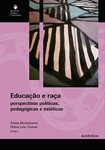 Educação e raça - Perspectivas políticas, pedagógicas e estéticas