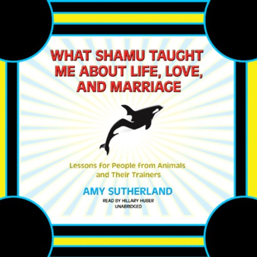 What Shamu Taught Me about Life, Love, and Marriage audiobook cover art