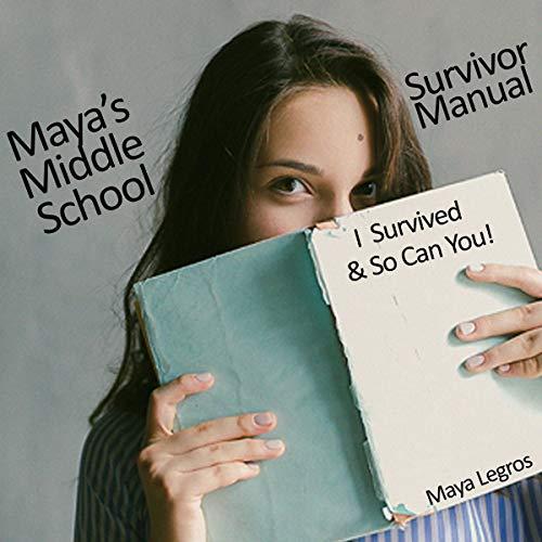 Maya's Middle School Survivor Manual Audiobook By Maya Legros, Joe Legros cover art