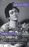 Le Caravage et les jeux de lumière - L'enfant terrible du baroque italien