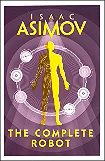 The Complete Robot [Paperback] [Jan 01, 2018] ISAAC ASIMOV