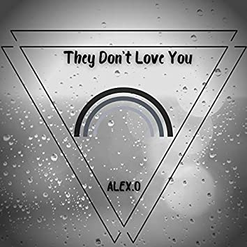 They Don't Love You